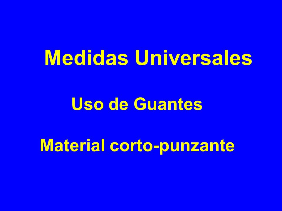 Medidas Universales Uso de Guantes Material corto-punzante