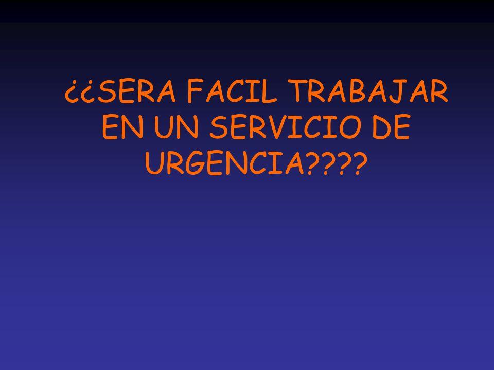 ¿¿SERA FACIL TRABAJAR EN UN SERVICIO DE URGENCIA????