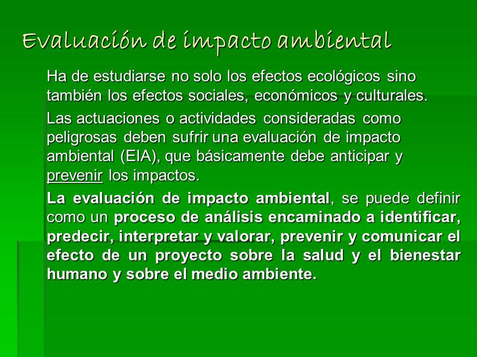 Clasificación de impactos en función de la extensión territorial Impactos locales: son específicos y afectan a un área de territorio delimitada. Impac