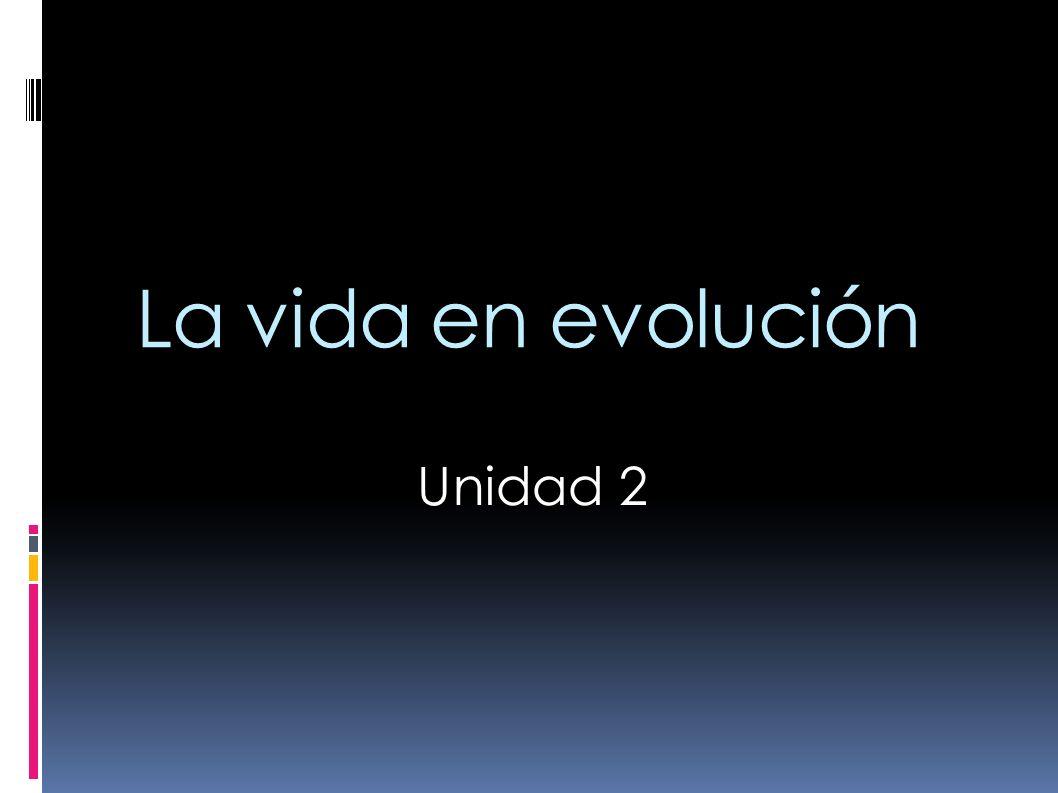 La vida en evolución Unidad 2