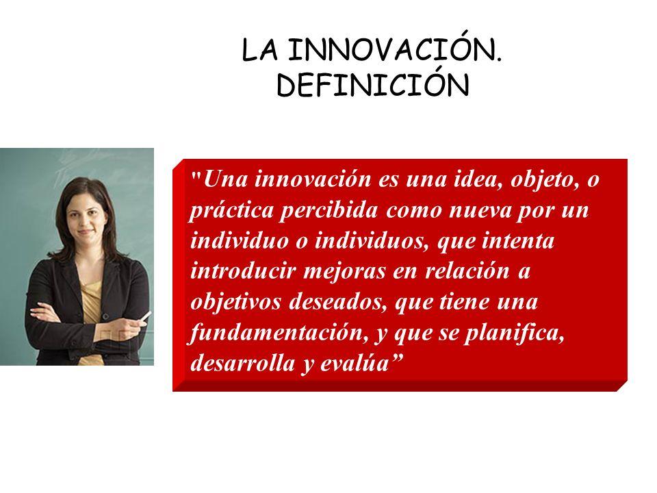 Podemos diferenciar: En cuanto al ORIGEN: –Innovaciones internas: originadas y promovidas desde dentro de las instituciones, profesorado –Innovaciones externas: promovidas por instancias más o menos externas a la Universidad: administración, política europea… En cuanto a la FORMA DE PROCEDER –Innovación planificada: seguimos un plan preestablecido –Innovación evolutiva: desarrollamos la innovación conforme vamos aprendiendo TIPOS DE INNOVACIONES