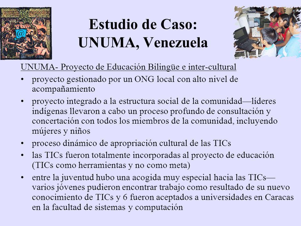 Estudio de Caso: UNUMA, Venezuela UNUMA- Proyecto de Educación Bilingüe e inter-cultural proyecto gestionado por un ONG local con alto nivel de acompa