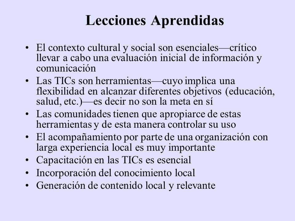 Lecciones Aprendidas El contexto cultural y social son esencialescrítico llevar a cabo una evaluación inicial de información y comunicación Las TICs s