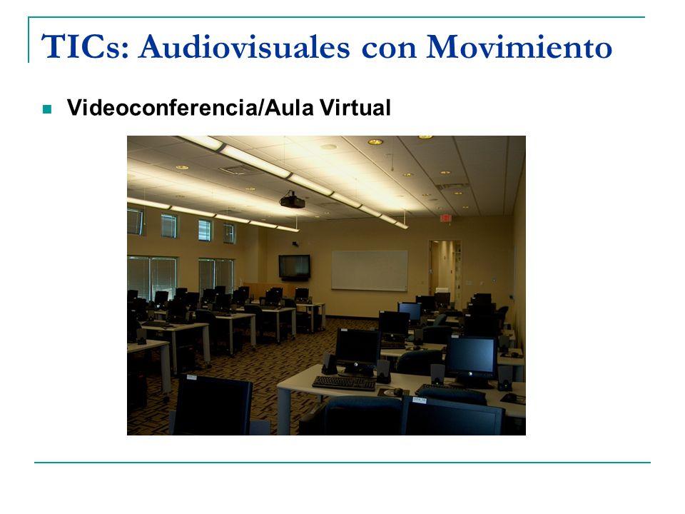 TICs: Audiovisuales con Movimiento Videoconferencia/Aula Virtual