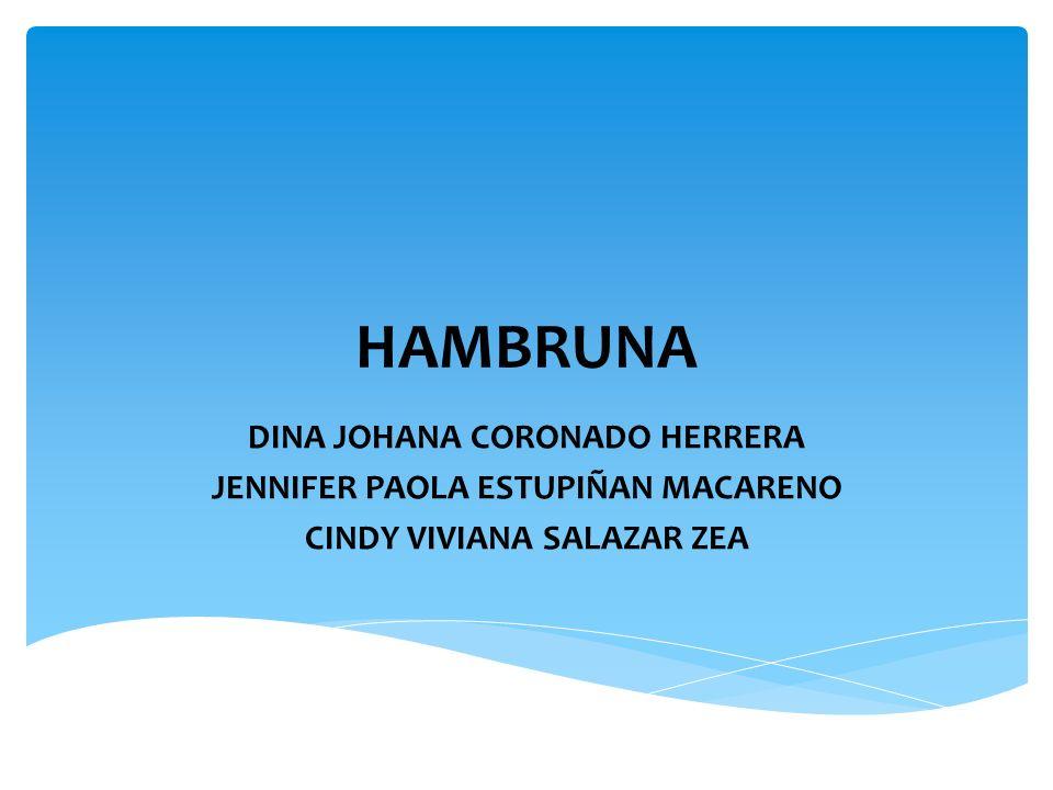 HAMBRUNA DINA JOHANA CORONADO HERRERA JENNIFER PAOLA ESTUPIÑAN MACARENO CINDY VIVIANA SALAZAR ZEA