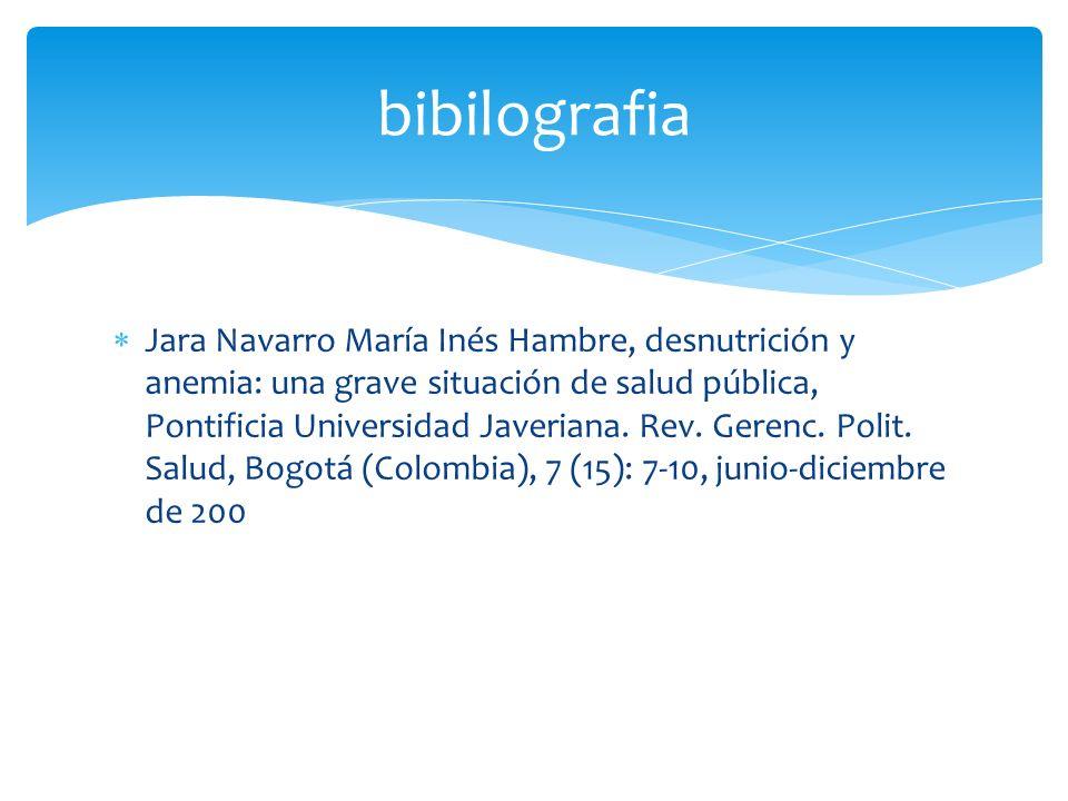 Jara Navarro María Inés Hambre, desnutrición y anemia: una grave situación de salud pública, Pontificia Universidad Javeriana. Rev. Gerenc. Polit. Sal