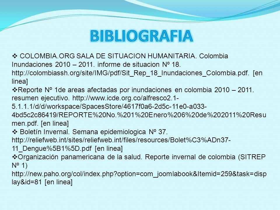 COLOMBIA.ORG SALA DE SITUACION HUMANITARIA. Colombia Inundaciones 2010 – 2011. informe de situacion Nº 18. http://colombiassh.org/site/IMG/pdf/Sit_Rep