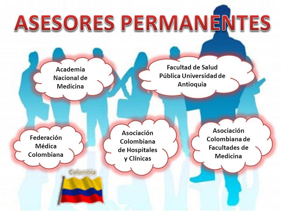 Academia Nacional de Medicina Facultad de Salud Pública Universidad de Antioquia Federación Médica Colombiana Asociación Colombiana de Hospitales y Cl