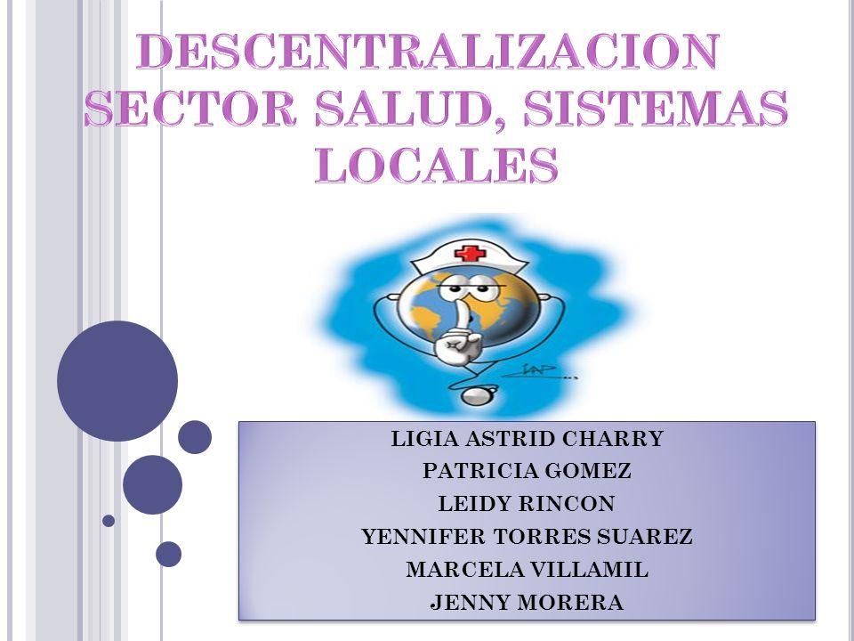 LIGIA ASTRID CHARRY PATRICIA GOMEZ LEIDY RINCON YENNIFER TORRES SUAREZ MARCELA VILLAMIL JENNY MORERA LIGIA ASTRID CHARRY PATRICIA GOMEZ LEIDY RINCON Y