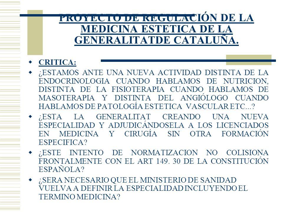 PROYECTO DE REGULACIÓN DE LA MEDICINA ESTETICA DE LA GENERALITATDE CATALUÑA. CRITICA: ¿ESTAMOS ANTE UNA NUEVA ACTIVIDAD DISTINTA DE LA ENDOCRINOLOGIA