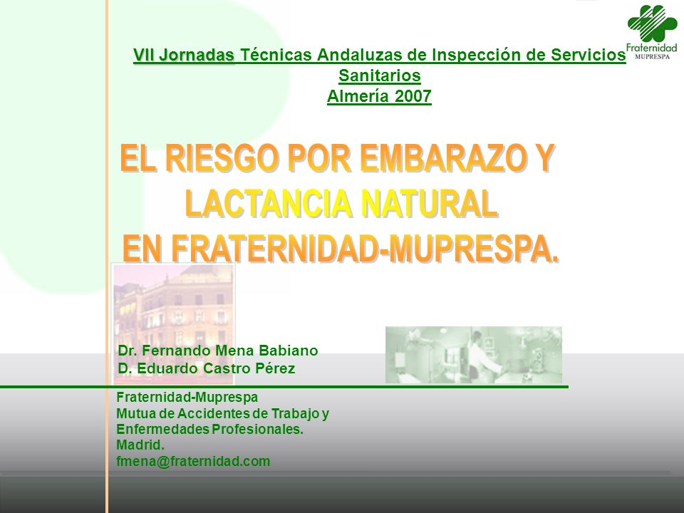 Fraternidad-Muprespa Mutua de Accidentes de Trabajo y Enfermedades Profesionales. Madrid. fmena@fraternidad.com Dr. Fernando Mena Babiano D. Eduardo C