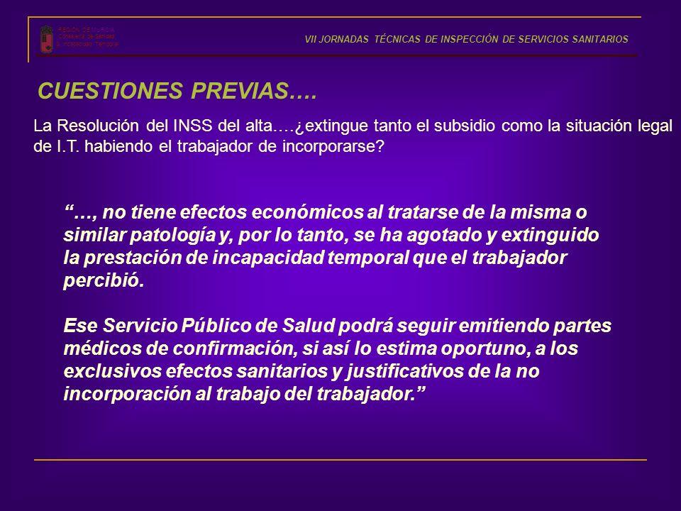 REGIÓN DE MURCIA Consejería de Sanidad S. Incapacidad Temporal VII JORNADAS TÉCNICAS DE INSPECCIÓN DE SERVICIOS SANITARIOS …, no tiene efectos económi