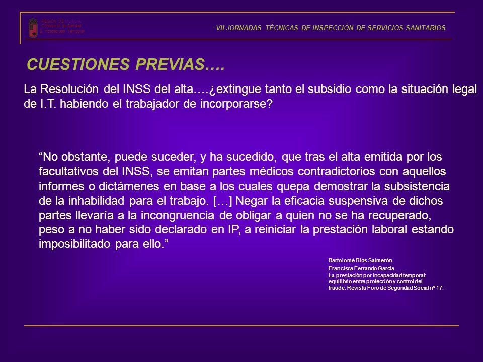 REGIÓN DE MURCIA Consejería de Sanidad S. Incapacidad Temporal VII JORNADAS TÉCNICAS DE INSPECCIÓN DE SERVICIOS SANITARIOS CUESTIONES PREVIAS…. No obs