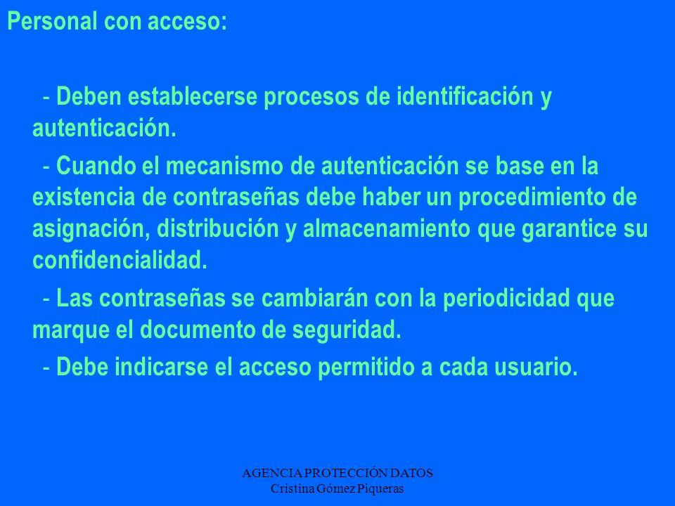 AGENCIA PROTECCIÓN DATOS Cristina Gómez Piqueras Personal con acceso: - Deben establecerse procesos de identificación y autenticación. - Cuando el mec