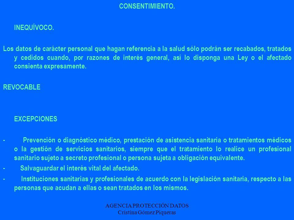 AGENCIA PROTECCIÓN DATOS Cristina Gómez Piqueras CONSENTIMIENTO. INEQUÍVOCO. Los datos de carácter personal que hagan referencia a la salud sólo podrá