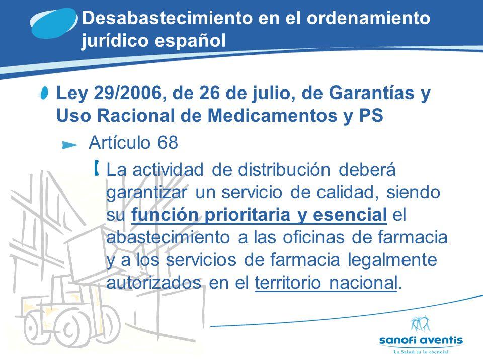 TRAZABILIDAD Desabastecimiento en el ordenamiento jurídico español Ley 29/2006, de 26 de julio, de Garantías y Uso Racional de Medicamentos y PS Exposición motivos / Artículo 87 TRAZABILIDAD = Herramienta para garantizar el adecuado suministro de medicamentos y reforzar la seguridad.