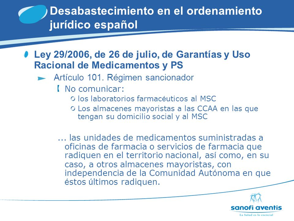 Desabastecimiento en el ordenamiento jurídico español Ley 29/2006, de 26 de julio, de Garantías y Uso Racional de Medicamentos y PS Artículo 101.