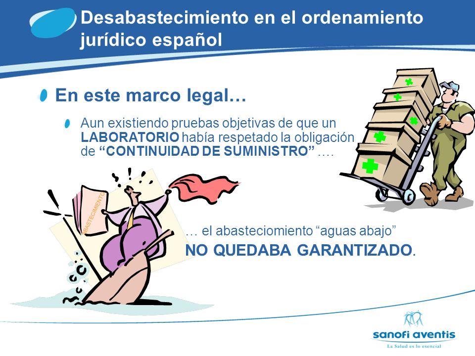 Desabastecimiento en el ordenamiento jurídico español Ley 29/2006, de 26 de julio, de Garantías y Uso Racional de Medicamentos y PS Exposición de motivos Se refuerzan las obligaciones de los almacenes mayoristas, en especial en el ámbito del abastecimiento.