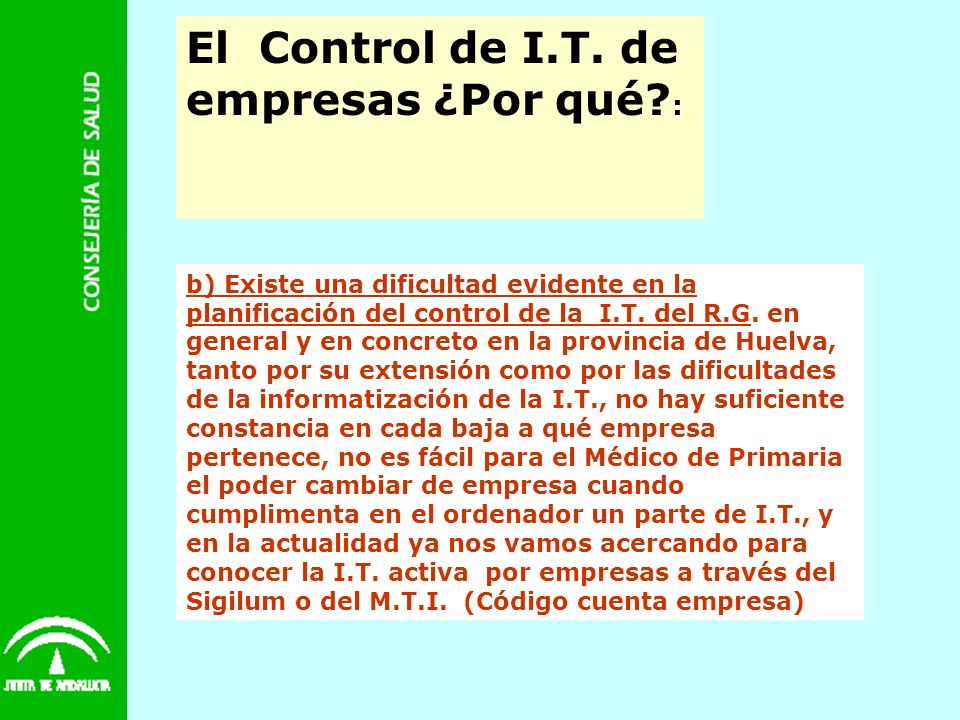 El Control de I.T. de empresas ¿Por qué? : b) Existe una dificultad evidente en la planificación del control de la I.T. del R.G. en general y en concr