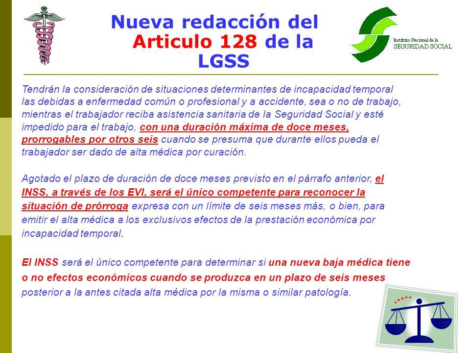 Nueva redacción del Articulo 128 de la LGSS Tendrán la consideración de situaciones determinantes de incapacidad temporal las debidas a enfermedad com