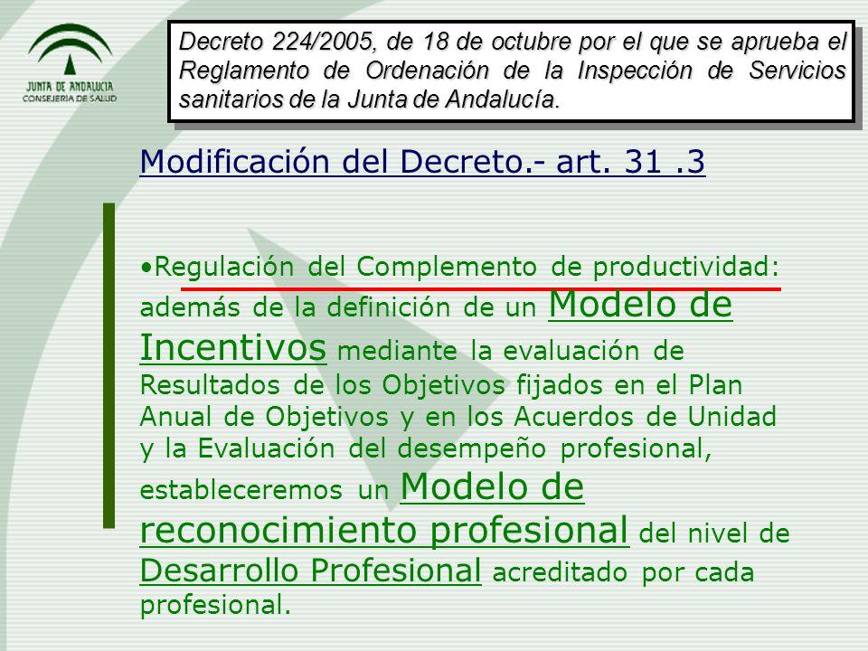 Modificación del Decreto.- art. 31.3 Regulación del Complemento de productividad: además de la definición de un Modelo de Incentivos mediante la evalu