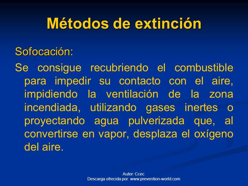 Autor: Ccec Descarga ofrecida por: www.prevention-world.com Métodos de extinción Enfriamiento: Enfriamiento:. O eliminación del calor, utilizando algú