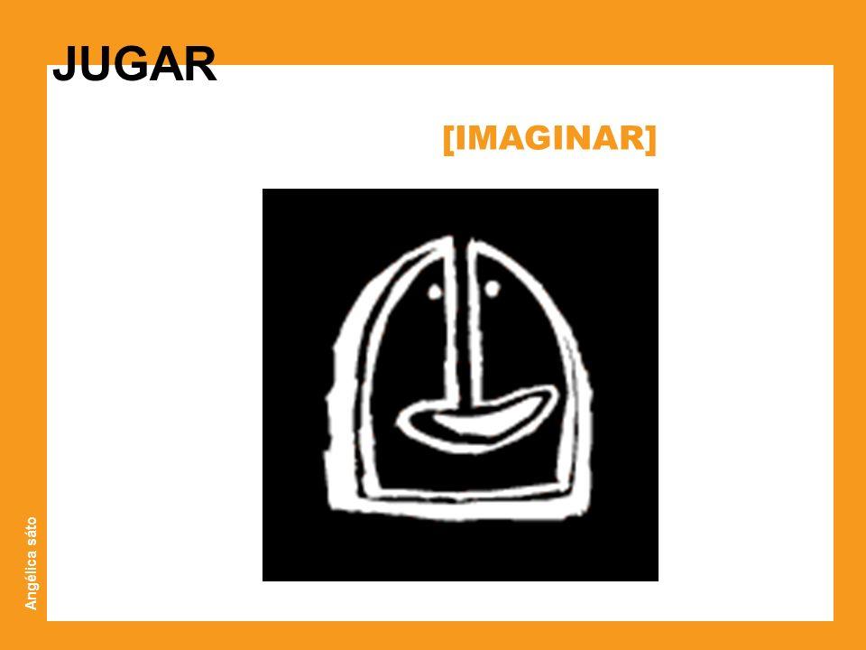 JUGAR [IMAGINAR] Angélica sáto