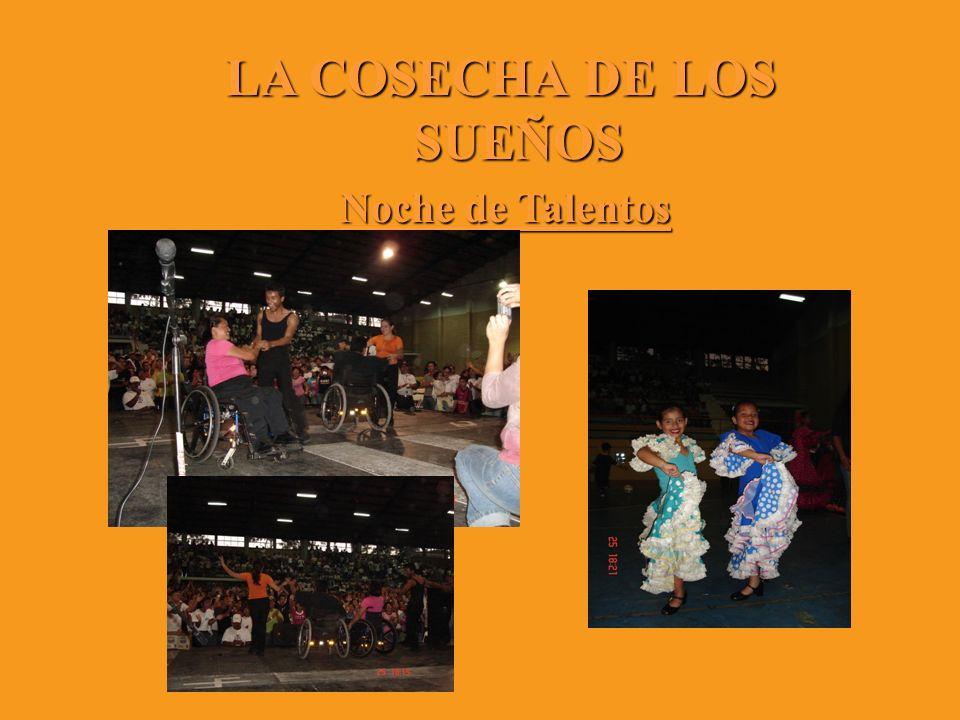 LA COSECHA DE LOS SUEÑOS Noche de Talentos Noche de Talentos