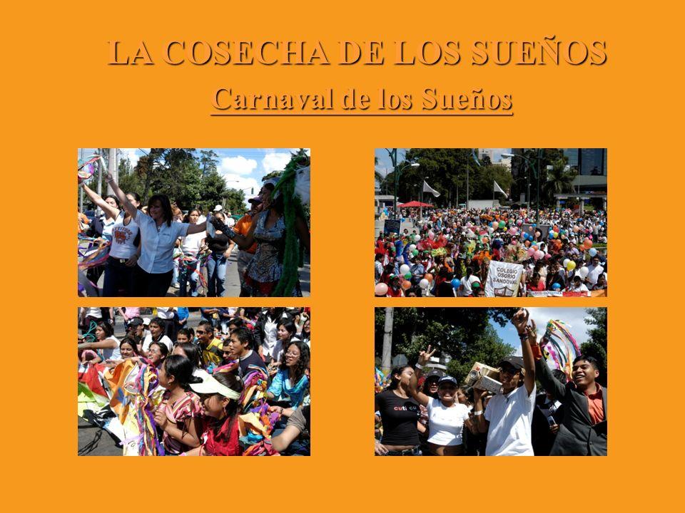 LA COSECHA DE LOS SUEÑOS Carnaval de los Sueños Carnaval de los Sueños