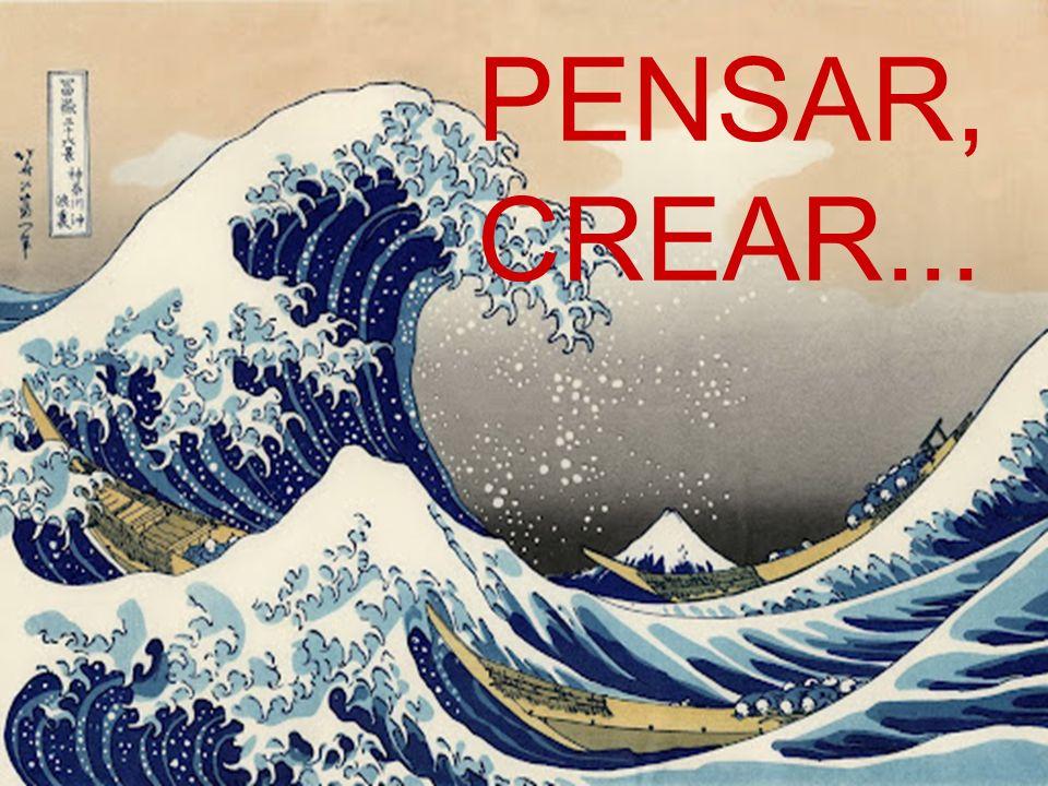 PENSAR, CREAR...