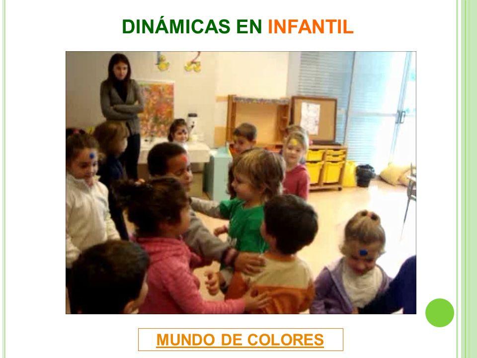 MUNDO DE COLORES DINÁMICAS EN INFANTIL