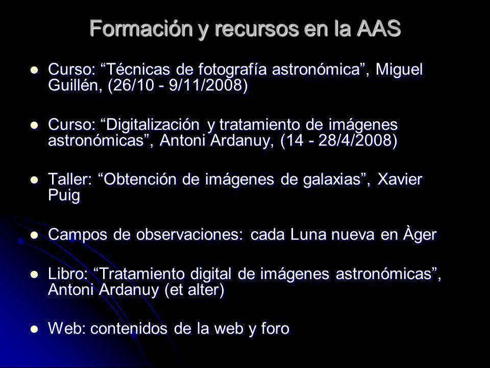 Formación y recursos en la AAS Curso: Técnicas de fotografía astronómica, Miguel Guillén, (26/10 - 9/11/2008) Curso: Técnicas de fotografía astronómic