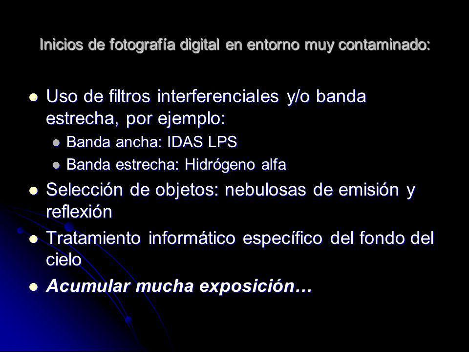 Inicios de fotografía digital en entorno muy contaminado: Uso de filtros interferenciales y/o banda estrecha, por ejemplo: Uso de filtros interferenci