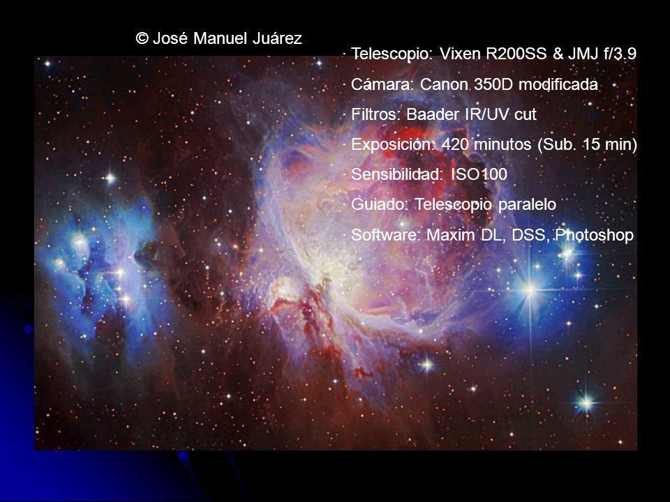 © José Manuel Juárez · Telescopio: Vixen R200SS & JMJ f/3.9 · Cámara: Canon 350D modificada · Filtros: Baader IR/UV cut · Exposición: 420 minutos (Sub