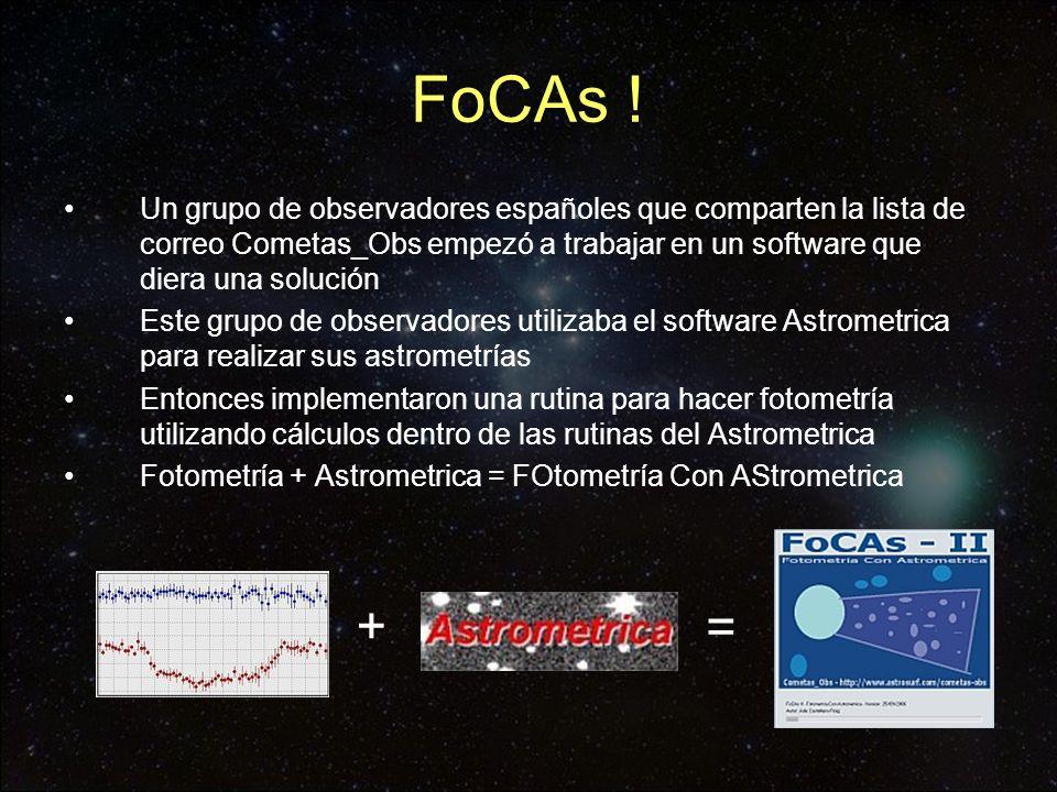 FoCAs - Funcionamiento El FoCAs estandariza los factores anteriormente mencionados i.Condiciones en las que medimos el flujo del cometa ii.Estrellas de referencia utilizadas en la fotometría iii.La banda en la que estamos observando (R, V, B…) iv.Condiciones en las que medimos el fondo del cielo CAJAS DE ANGULO CONSTANTE CATALOGO USNO A2.0 BANDA R UTILIZAR LA MODA DEL FONDO DE CIELO