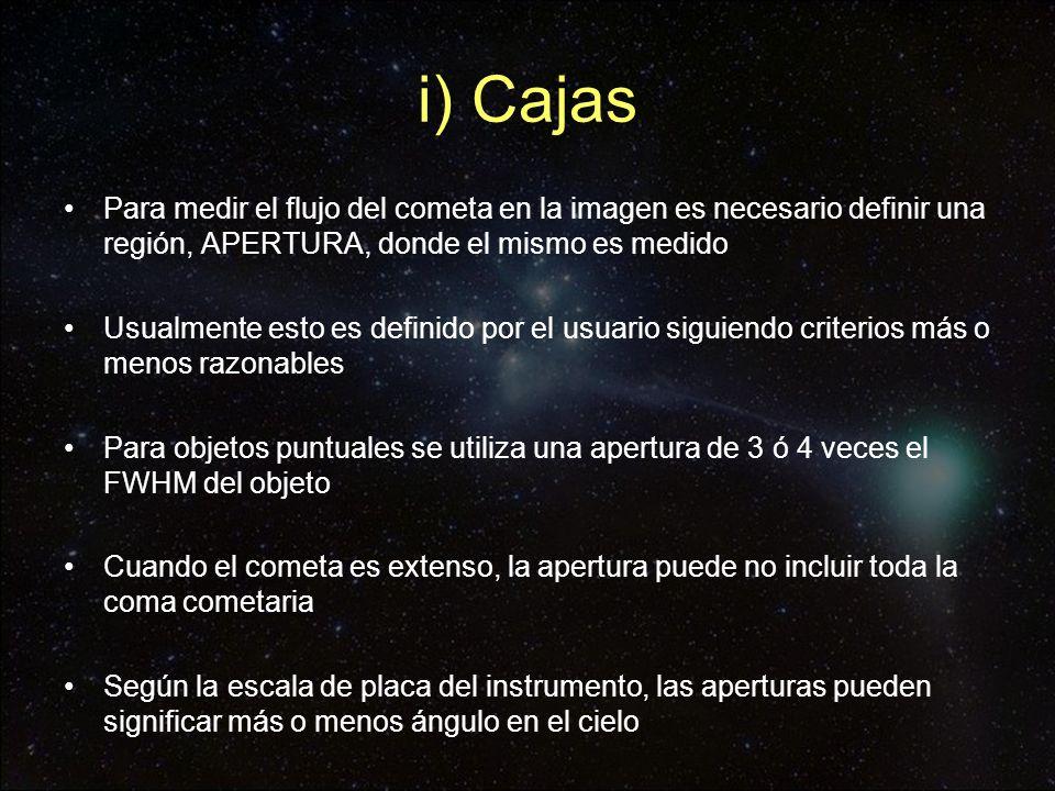 i) Cajas Para medir el flujo del cometa en la imagen es necesario definir una región, APERTURA, donde el mismo es medido Usualmente esto es definido p