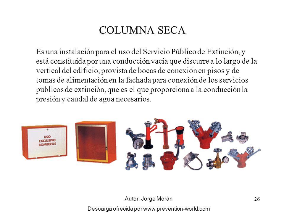 26 COLUMNA SECA Es una instalación para el uso del Servicio Público de Extinción, y está constituida por una conducción vacía que discurre a lo largo