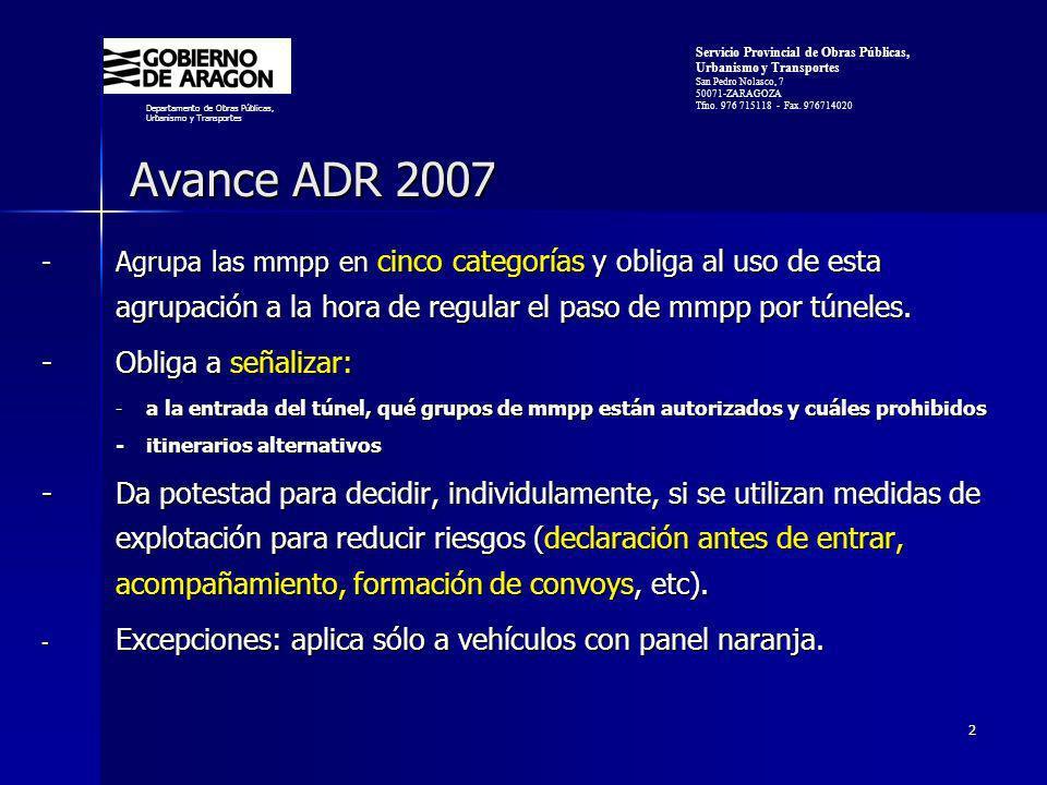 2 Avance ADR 2007 - Agrupa las mmpp en cinco categorías y obliga al uso de esta agrupación a la hora de regular el paso de mmpp por túneles.