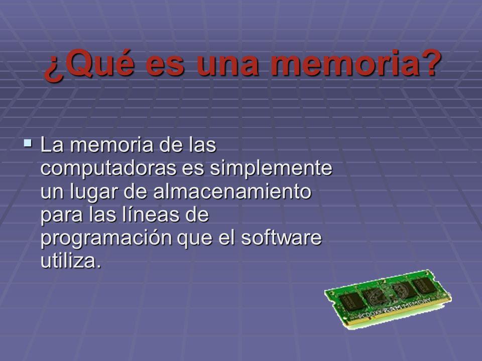 ¿Qué es una memoria? La memoria de las computadoras es simplemente un lugar de almacenamiento para las líneas de programación que el software utiliza.
