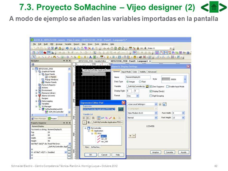 82Schneider Electric - Centro Competencia Técnica- Ramón A. Hormigo Luque – Octubre.2012 7.3. Proyecto SoMachine – Vijeo designer (2) A modo de ejempl