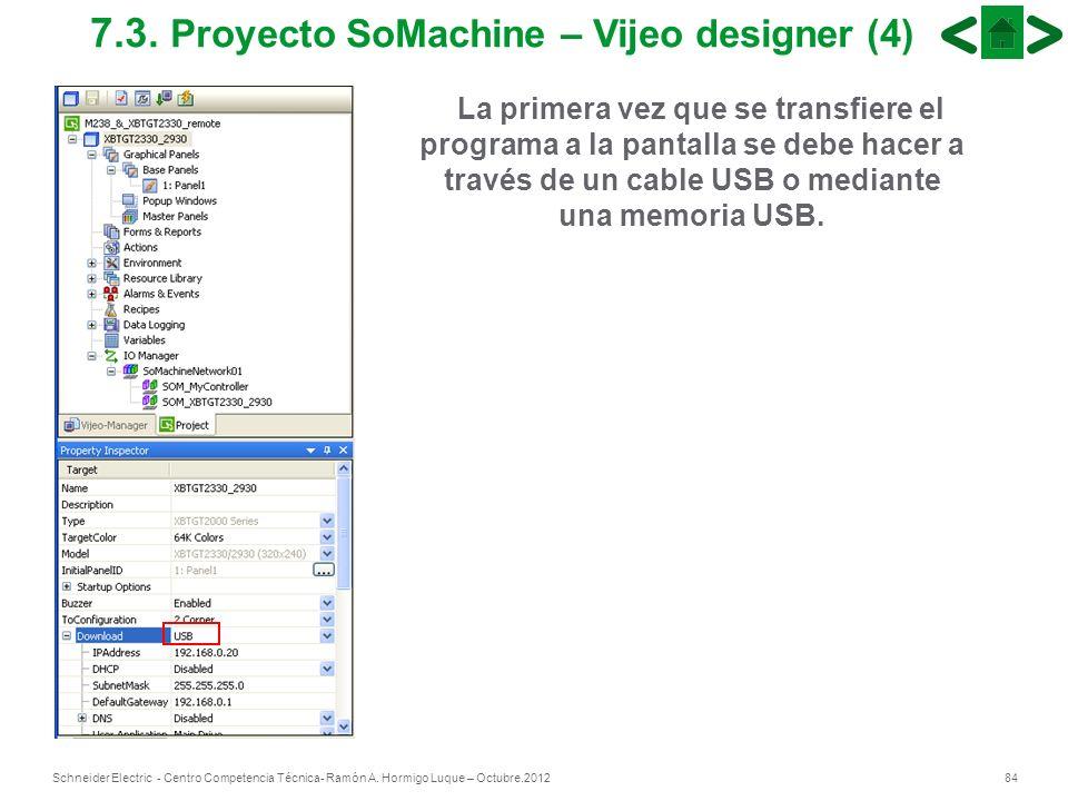 84Schneider Electric - Centro Competencia Técnica- Ramón A. Hormigo Luque – Octubre.2012 7.3. Proyecto SoMachine – Vijeo designer (4) La primera vez q