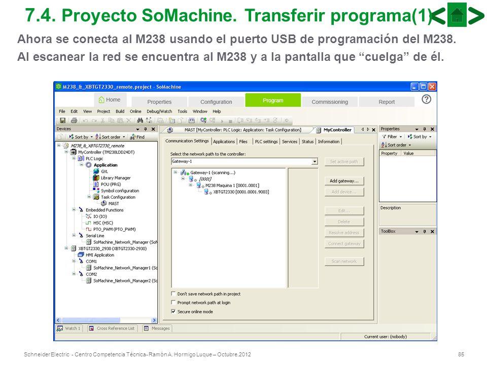 85Schneider Electric - Centro Competencia Técnica- Ramón A. Hormigo Luque – Octubre.2012 7.4. Proyecto SoMachine. Transferir programa(1) Ahora se cone