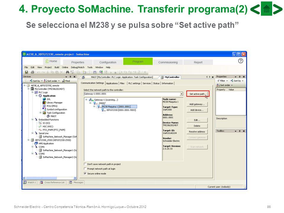 86Schneider Electric - Centro Competencia Técnica- Ramón A. Hormigo Luque – Octubre.2012 4. Proyecto SoMachine. Transferir programa(2) Se selecciona e