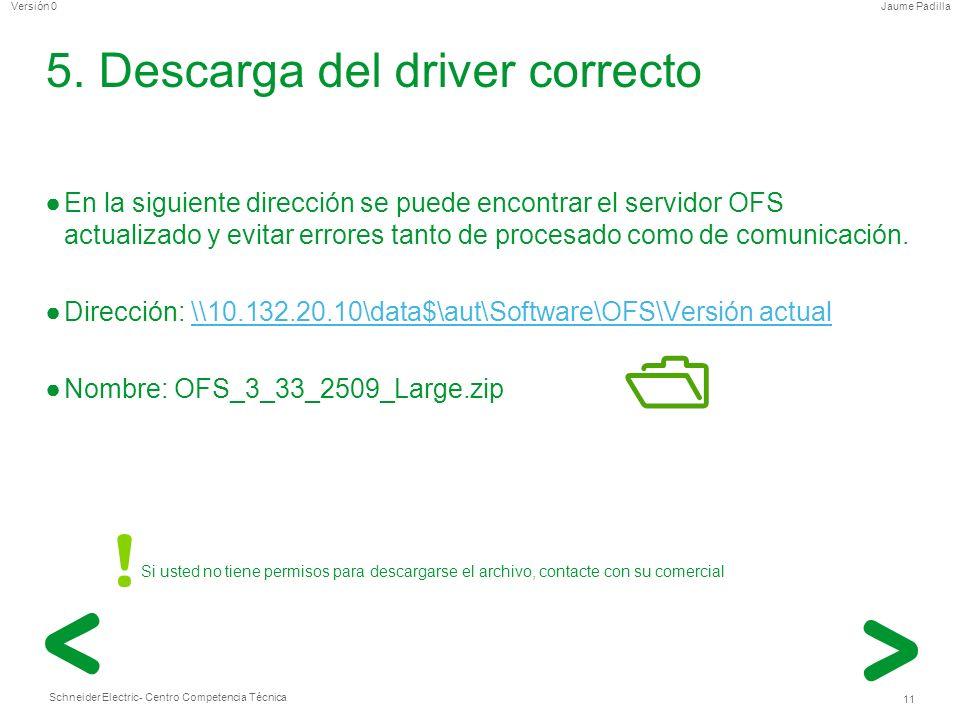 Schneider Electric 11 - Centro Competencia Técnica Jaume PadillaVersión 0 5. Descarga del driver correcto En la siguiente dirección se puede encontrar