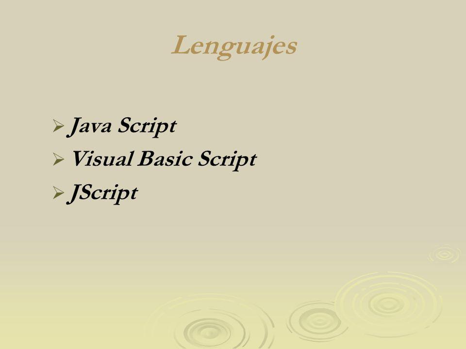 Lenguajes Java Script Visual Basic Script JScript