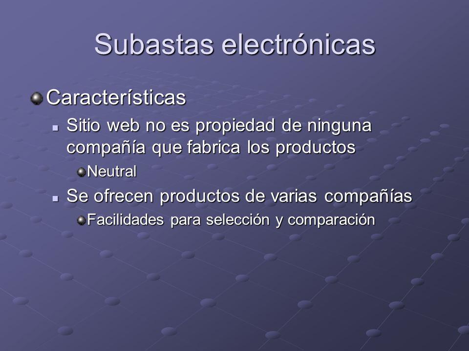 Subastas electrónicas Características Sitio web no es propiedad de ninguna compañía que fabrica los productos Sitio web no es propiedad de ninguna com