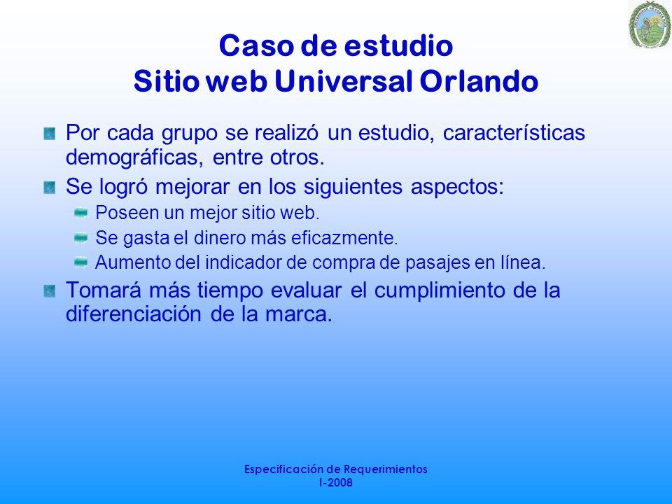 Especificación de Requerimientos I-2008 Caso de estudio Sitio web Universal Orlando Por cada grupo se realizó un estudio, características demográficas