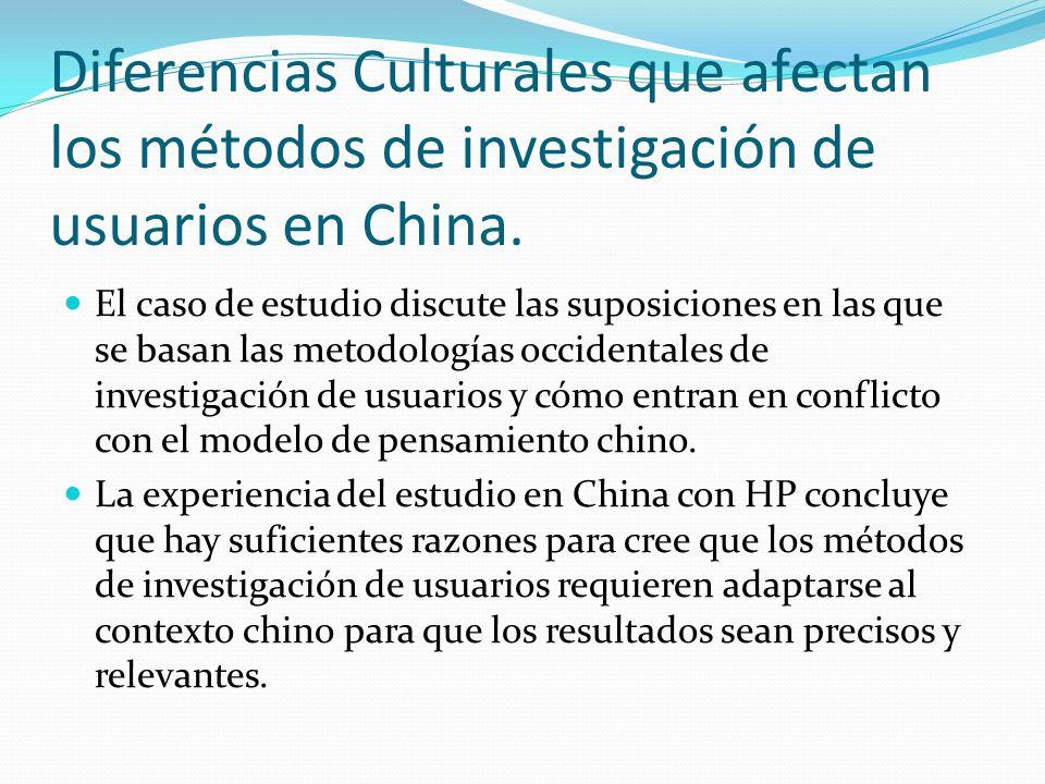 Diferencias Culturales que afectan los métodos de investigación de usuarios en China. El caso de estudio discute las suposiciones en las que se basan