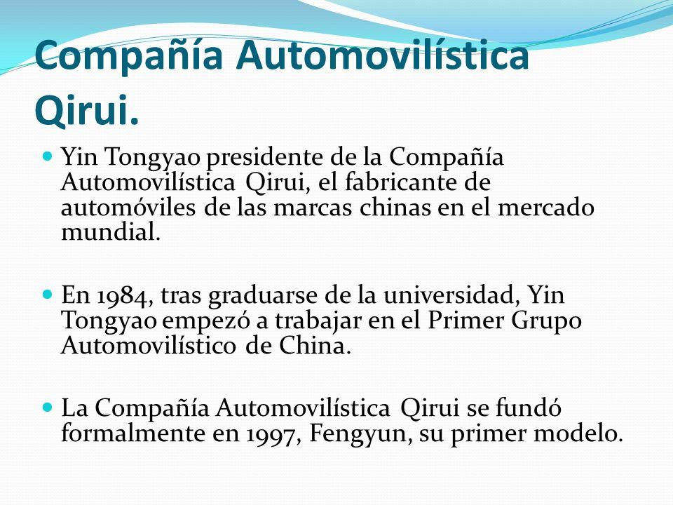 Compañía Automovilística Qirui. Yin Tongyao presidente de la Compañía Automovilística Qirui, el fabricante de automóviles de las marcas chinas en el m