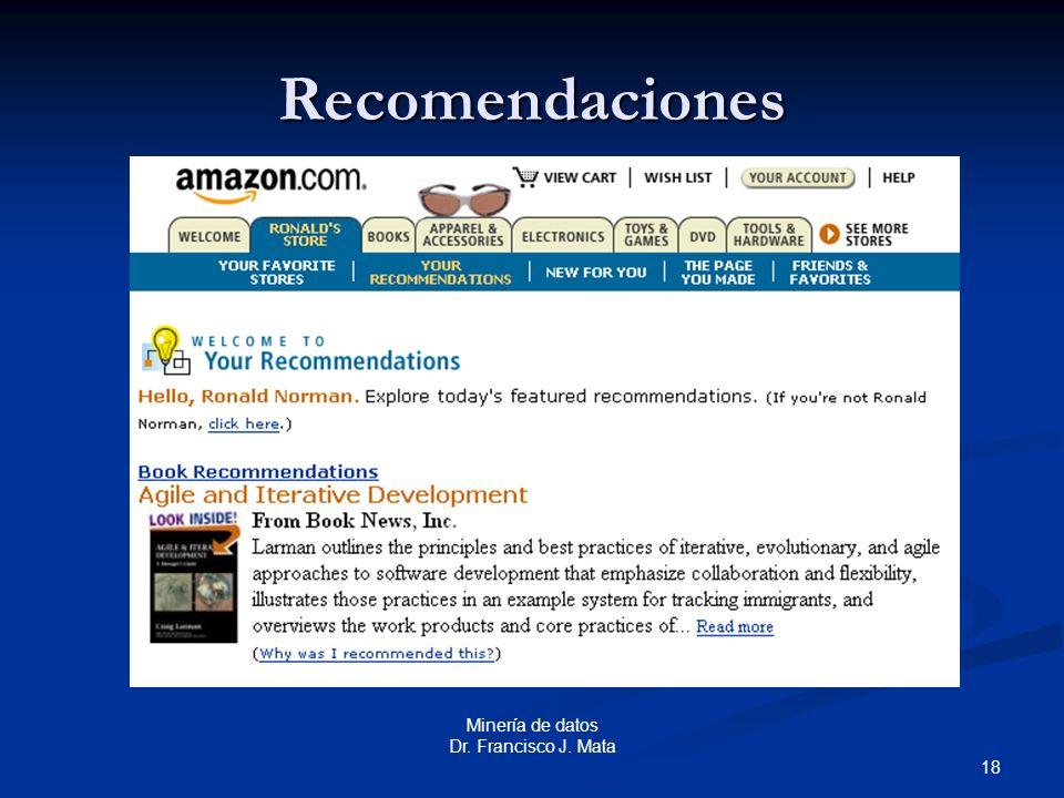 18 Minería de datos Dr. Francisco J. Mata Recomendaciones